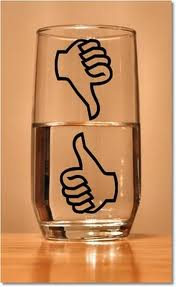 The glass is always half full.